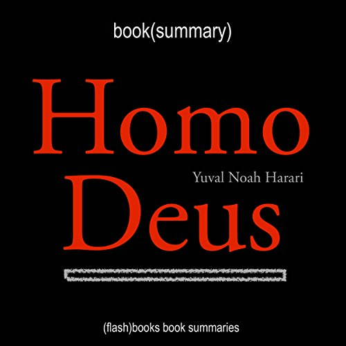 Summary of Homo Deus by Yuval Noah Harari cover art