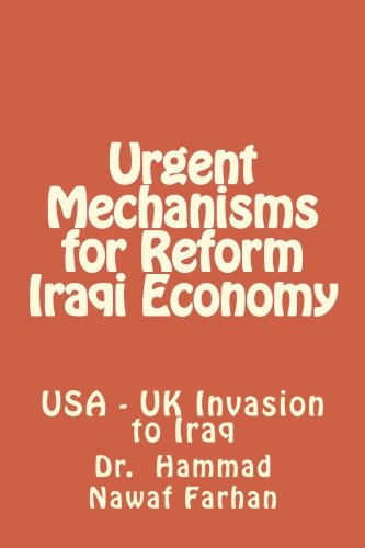 Urgent Mechanisms for Reform Iraqi Economy: Iraqi citizens live below the poverty line for successive tragedies. This book gives very significant suggestions on how to activate Iraqi economy.