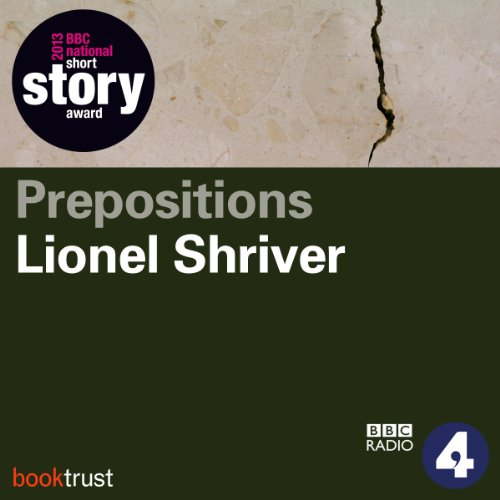 Prepositions (BBC National Short Story Award 2013) audiobook cover art