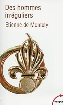 Des hommes irréguliers (TEMPUS t. 614) par [Etienne de MONTETY]