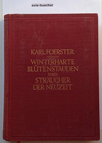 Winterharte Blütenstauden und Sträucher der Neuzeit 1929 (16.-21.Tausend) gebundene Ausgabe
