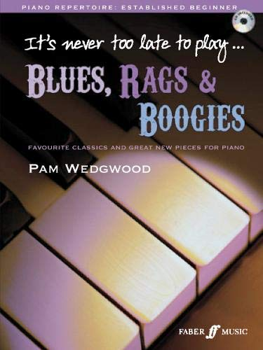 It's never too late to play blues, rags & boogies: (book/CD)
