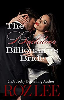 The Backdoor Billionaire's Bride: Texas Billionaire Brides Series #1 by [Roz Lee]