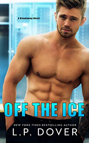 Off the Ice: A Breakaway Novel