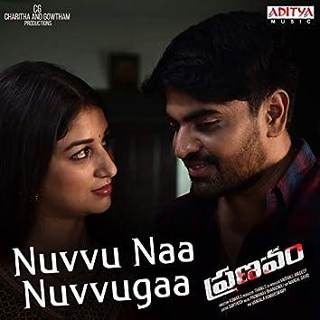"Nuvvu Naa Nuvvugaa (From ""Pranavum"")"