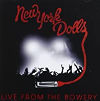 Live From the Bowery by NEW YORK DOLLS (2012-05-01)