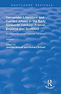 Vernacular Literature and Current Affairs in the Early Sixteenth Century: France, England and Scotland