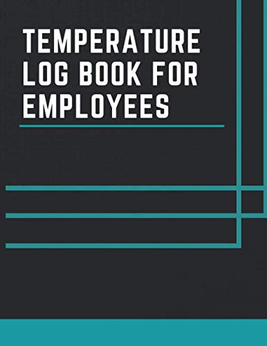 Temperature Log Book For Employees: log book for monitoring temperature of employees , visitors , patients, Health Tracker Book For People, Health ... Bod Temperature, Workers, Restaurant (7)