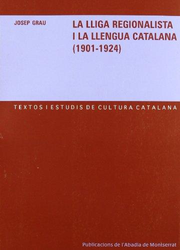 La Lliga Regionalista i la llengua catalana (1901-1924) (Textos i Estudis de Cultura Catalana)