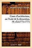 Cours d'architecture, ou Traité de la décoration, [9] (Éd.1771-1777)