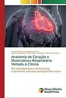 Anatomia do Coração e Musculatura Respiratória Voltada à Clínica