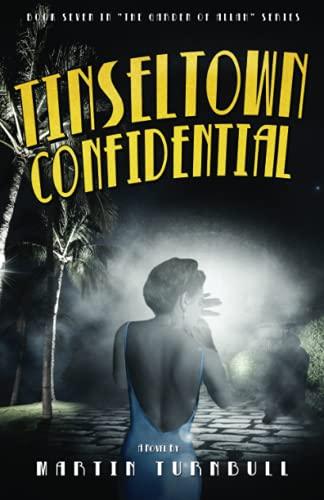 Tinseltown Confidential: A Novel of Golden-Age Hollywood (Hollywood's Garden of Allah Novels)