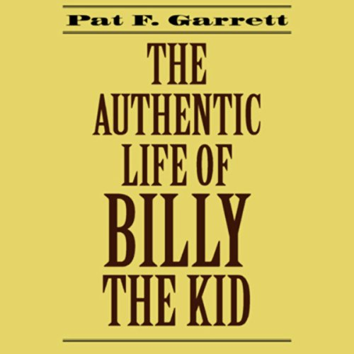 The Authentic Life of Billy the Kid audiobook cover art