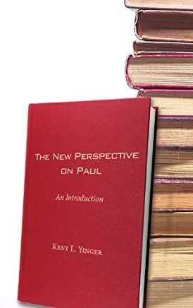 The New Perspective on Paul: An Introduction by Kent L. Yinger (2011-01-01)
