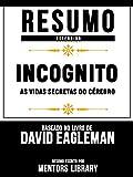 Resumo Estendido: Incognito: As Vidas Secretas Do Cérebro - Baseado No Livro De David Eagleman