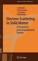 Electron Scattering in Solid Matter (Springer Series in Solid-State Sciences (147))