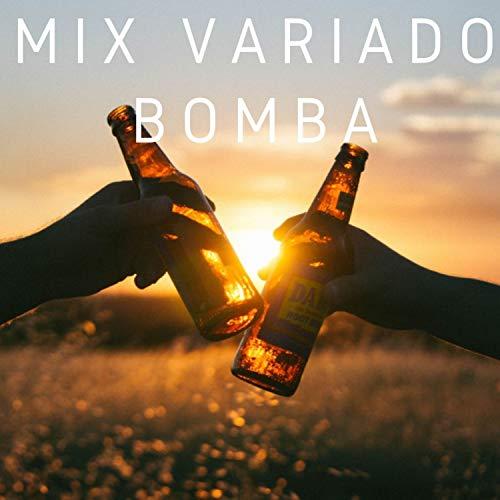 Mix Variado Bomba [Explicit]
