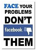 Face Your Problems A3 ungerahmtes Facebook FB Zitat Poster