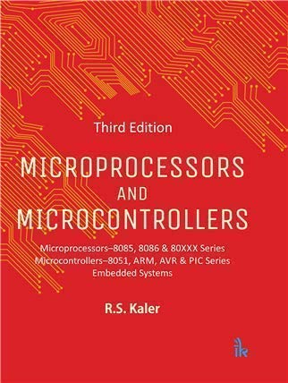 Compare Textbook Prices for Microprocessors and Microcontrollers 3rd Revised edition Edition ISBN 9789385909177 by R.S. Kaler (author)