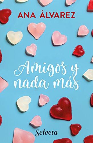 Amigos y nada más (Serie Amigos 5) eBook: Álvarez, Ana: Amazon.es ...