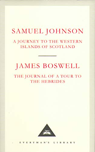 A Journey to the Western Islands of Scotland & The Journal of a Tour to the Hebrides: Samuel Johnson & James Boswell (Everyman's Library Classics)