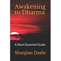 Awakening to Dharma: A Short Essential Guide
