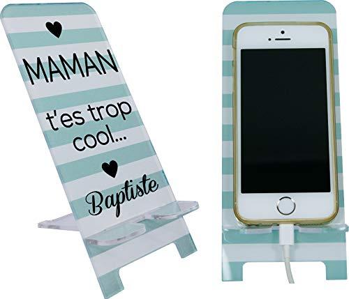 Support de Téléphone portable Personnalisable – Maman t'es trop cool (cadeau de noël, anniversaire, fête des mère) contrairement à une coque de Smartphone : socle universel toute marque Iph.5