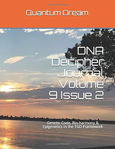 DNA Decipher Journal Volume 9 Issue 2: Genetic Code, Bio harmony & Epigenetics in the TGD Framework