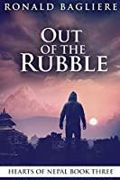 Out Of The Rubble: Large Print Edition (Hearts of Nepal)
