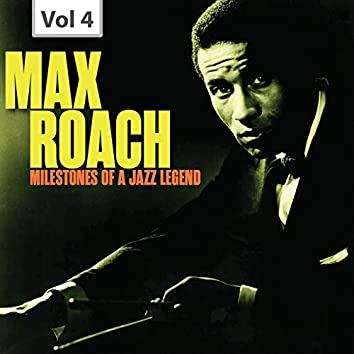 Milestones of a Jazz Legend - Max Roach, Vol. 4