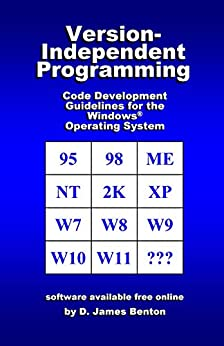 Version-Independent Programming: Code Development Guidelines for the Windows® Operating System by [D. James Benton]
