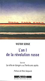 L' An I de la révolution russe - Suivi de La ville en danger et de Trente ans après Préface de Peter Sedgwick de Victor Serge