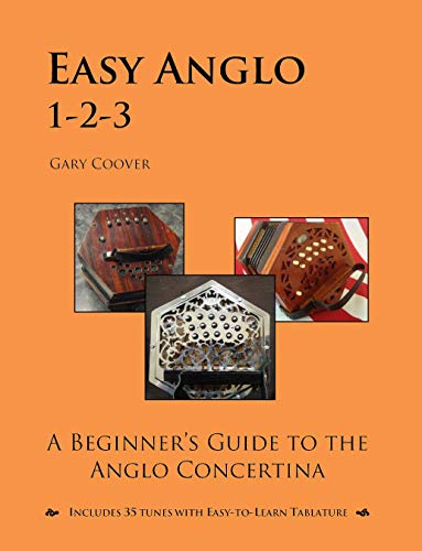 Easy Anglo 1-2-3: A Beginner\'s Guide to the Anglo Concertina (English Edition)
