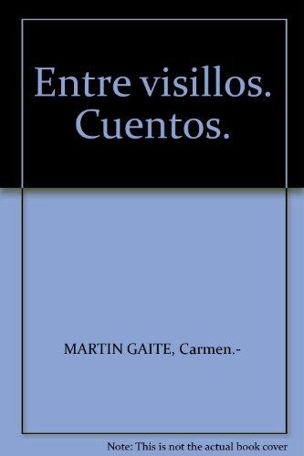 Entre visillos. Cuentos. [Tapa blanda] by MARTIN GAITE, Carmen.-