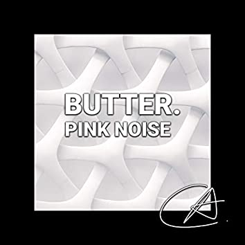 Pink Noise Butter (Loopable)