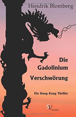 Die Gadolinium Verschwörung: Ein Hong Kong Krimi