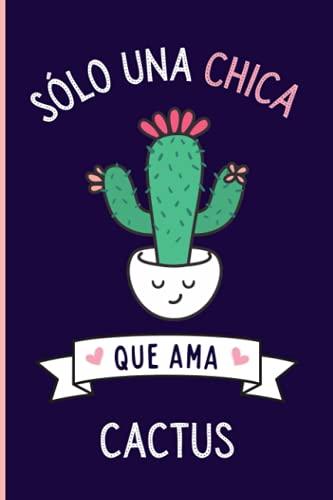 Solo una chica que ama Cactus: Cuaderno De Notas, Diario con 110 páginas, idea de regalo para amante de Cactus