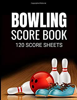 Bowling Score Book: Bowling Score Book | 120 Score Sheets 1-6 player | Gift for Bowlers & Bowling Coachs