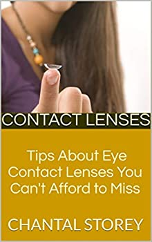Contact Lenses  Tips About Eye Contact Lenses You Can t Afford to Miss