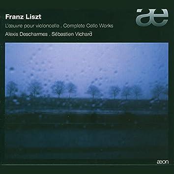 Liszt: L'Oeuvre Pour Violoncelle - Complete Cello Works