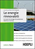 Le energie rinnovabili. Le nuove tecnologie di produzione elettrica e termica