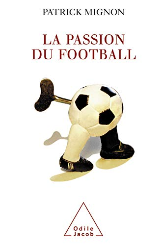 La Passion du football (SCIENCE HUM) (French Edition)
