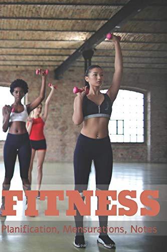 Fitness: Planification, Mensurations, Notes: Carnet de Musculation | Augmentez votre motivation, restez organisés | cahier de suivi d'entraînement ... journal de gym, carnet de note | Format A5