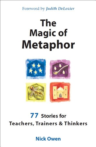 The Magic of Metaphor: 77 stories for teachers, trainers and thinkers (English Edition)