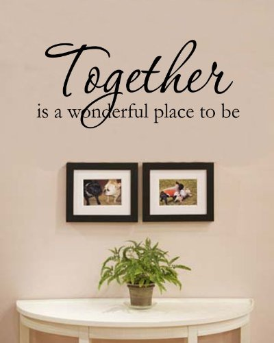 Together is a wonderful place to be love family home Vinyl Wall Decals Quotes Sayings Words Art Decor Lettering Vinyl Wall Art Inspirational Uplifting