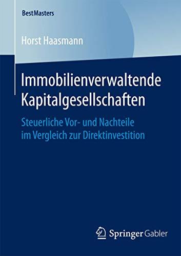 Immobilienverwaltende Kapitalgesellschaften: Steuerliche Vor- und Nachteile im Vergleich zur Direktinvestition (BestMasters)