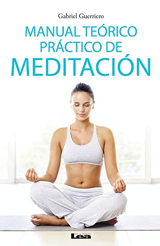Manual teórico práctico de Meditación (Spanish Edition)