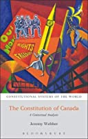 The Constitution of Canada: A Contextual Analysis (Constitutional Systems of the World)
