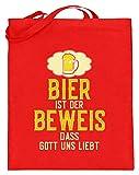 SPIRITSHIRTSHOP La cerveza es la prueba de que Dios nos ama. - Beer, beber, bautizos, Biersäufer, alcoholímetros - Jutebeutel (con largas asas), Algodón, rojo rubí, 38cm-42cm