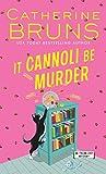 It Cannoli Be Murder (Italian Chef Mysteries)